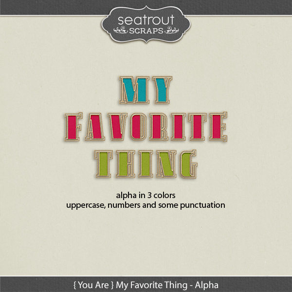 {you Are} My Favorite Thing Alphas Digital Art - Digital Scrapbooking Kits