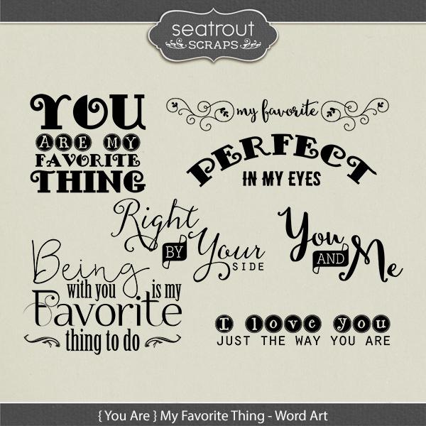 {you Are} My Favorite Thing Word Art Digital Art - Digital Scrapbooking Kits