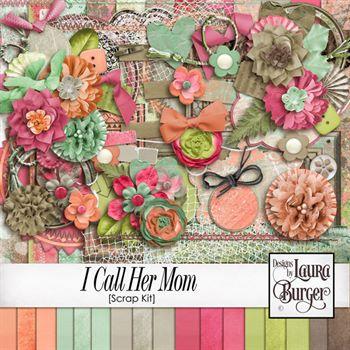 I Call You Mom Scrap Kit Digital Art - Digital Scrapbooking Kits