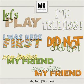 Me, Too! - Word Art Digital Art - Digital Scrapbooking Kits