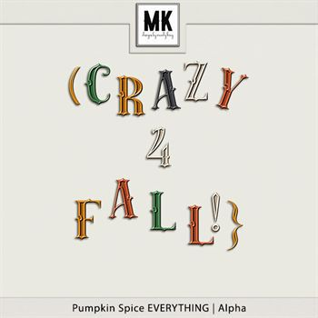 Pumpkin Spice Everything - Alpha Digital Art - Digital Scrapbooking Kits