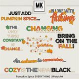 Pumpkin Spice Everything - Word Art