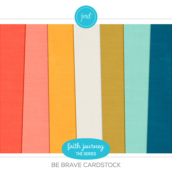 Faith Journey Series - Be Brave Cardstock Digital Art - Digital Scrapbooking Kits