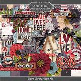 Love Lives Here Kit