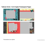 Tattered Skirts 11x8.5 Predesigned Pages
