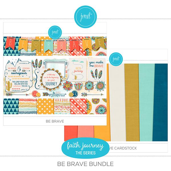 Faith Journey Series - Be Brave Bundle Digital Art - Digital Scrapbooking Kits