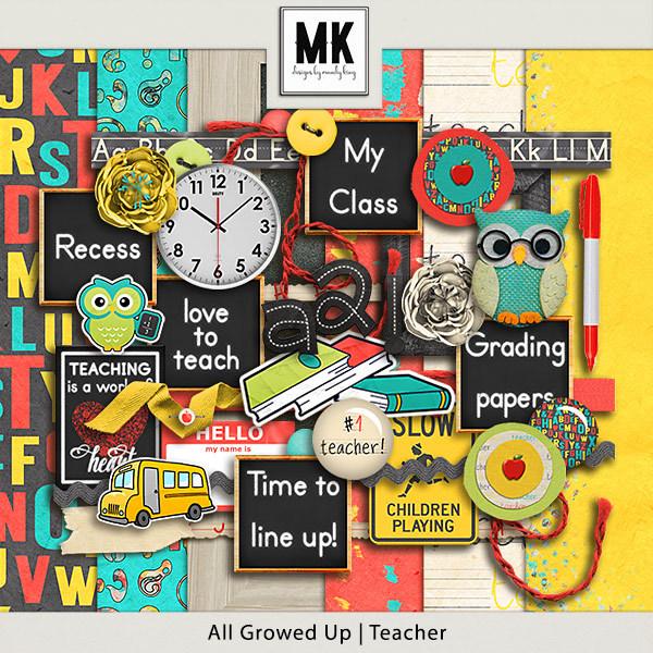 All Growed Up - Teacher Digital Art - Digital Scrapbooking Kits