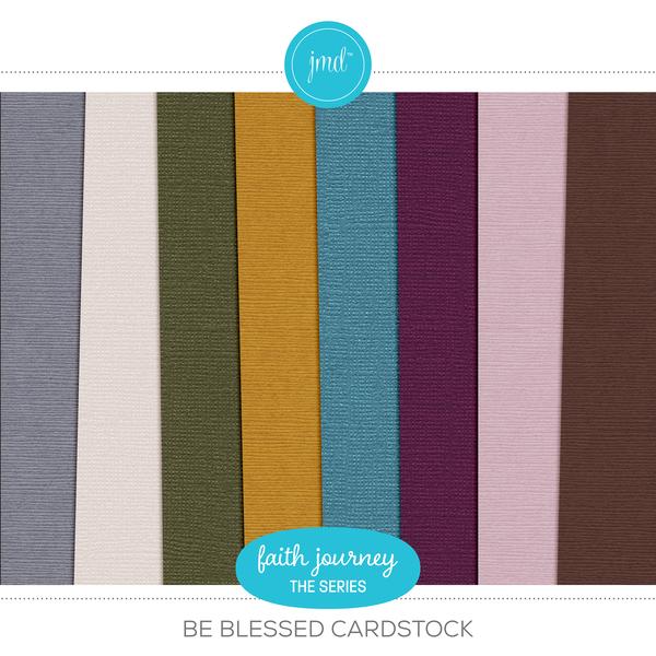 Faith Journey Series - Be Blessed Cardstock Digital Art - Digital Scrapbooking Kits