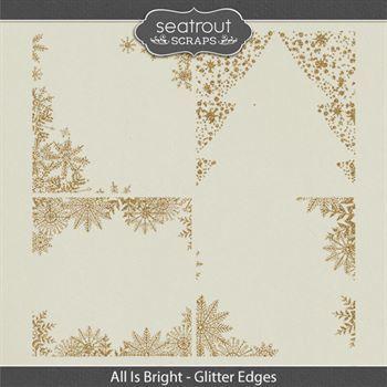 All Is Bright - Glitter Edges Digital Art - Digital Scrapbooking Kits