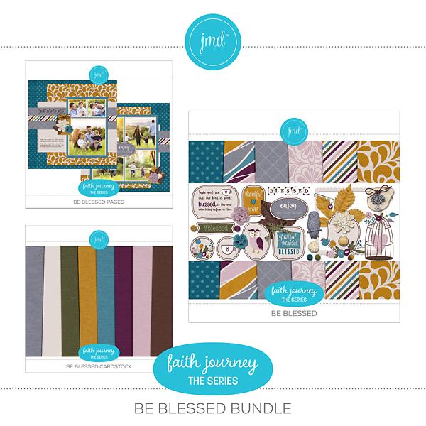 Faith Journey Series - Be Blessed Bundle Digital Art - Digital Scrapbooking Kits
