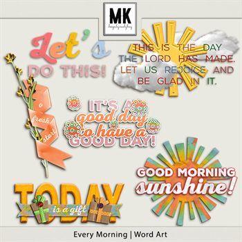 Every Morning - Word Art Digital Art - Digital Scrapbooking Kits