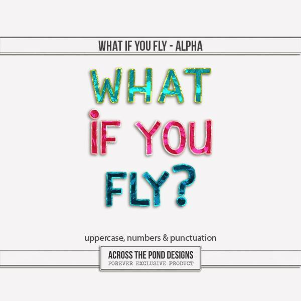 What If You Fly - Alpha Digital Art - Digital Scrapbooking Kits