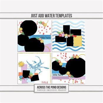 Just Add Water - Templates Digital Art - Digital Scrapbooking Kits