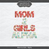 Mom To Girls Alpha