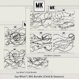 Say What - Big Bundle (child & Seasons)