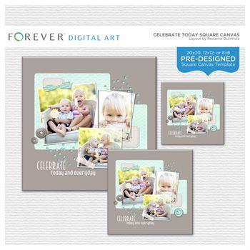 Celebrate Today Square Canvas Digital Art - Digital Scrapbooking Kits