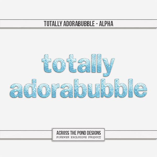 Totally Adorabubble - Alpha Digital Art - Digital Scrapbooking Kits