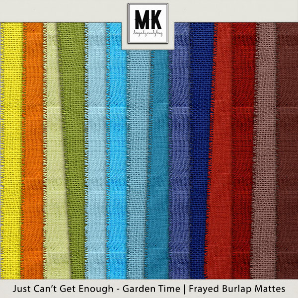 Just Can't Get Enough Garden Time - Burlap Mattes