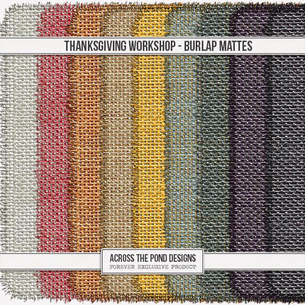 Thanksgiving Workshop - Burlap Mattes Digital Art - Digital Scrapbooking Kits