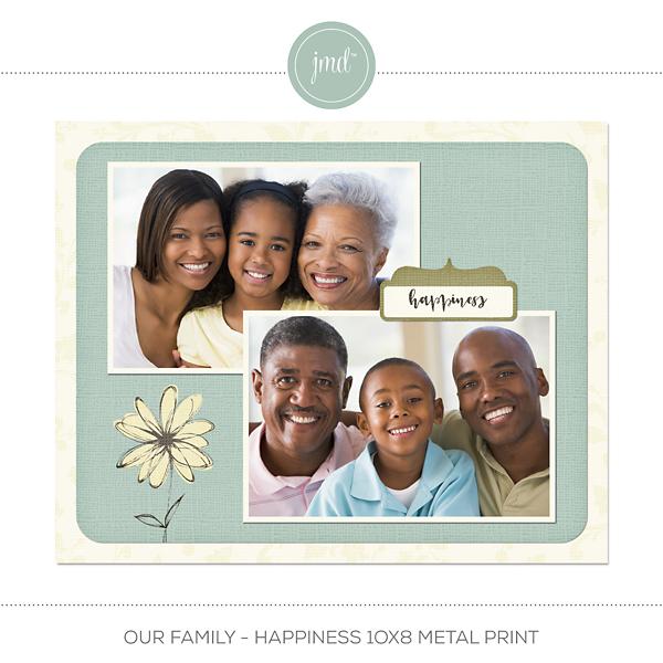 Our Family - Happiness 10x8 Metal Print Digital Art - Digital Scrapbooking Kits