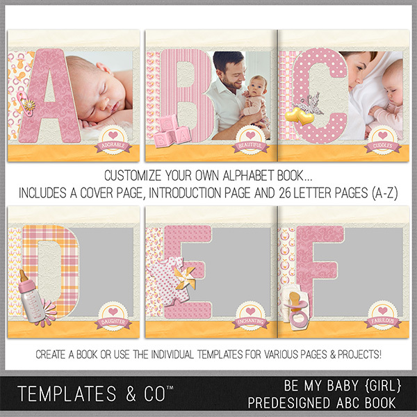 Be My Baby Girl Pre-designed ABC Book Digital Art - Digital Scrapbooking Kits