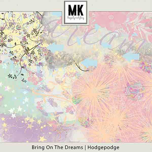 Bring On The Dreams - Hodgepodge Digital Art - Digital Scrapbooking Kits