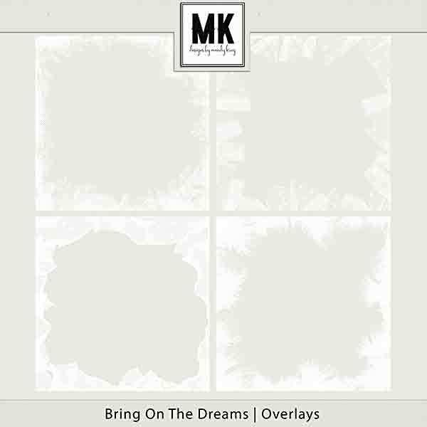 Bring On The Dreams - Overlays Digital Art - Digital Scrapbooking Kits