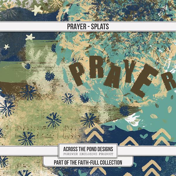 Faithfull Series - Prayer Splats Digital Art - Digital Scrapbooking Kits