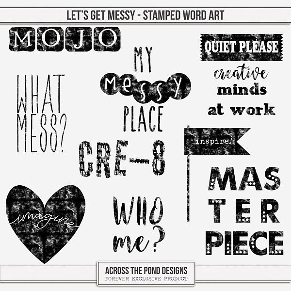Let's Get Messy - Stamped Word Art Digital Art - Digital Scrapbooking Kits