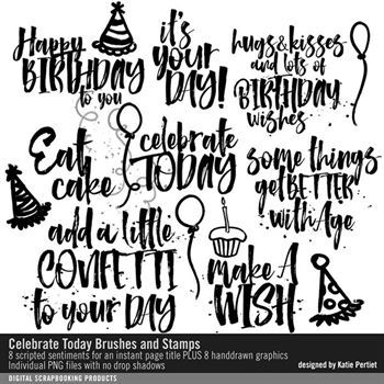 Celebrate Today Brushes And Stamps Digital Art - Digital Scrapbooking Kits