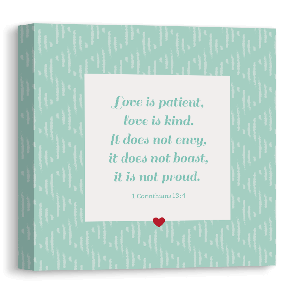 Love Is Patient Canvas Canvas