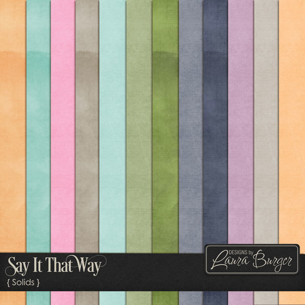 Say It That Way Solids Digital Art - Digital Scrapbooking Kits