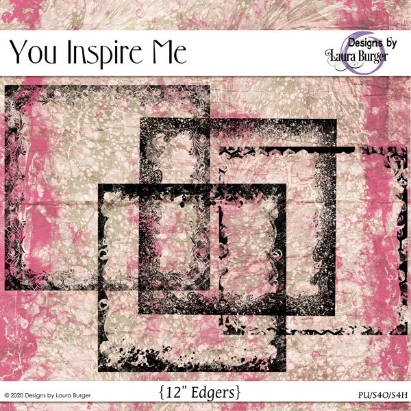You Inspire Me Edgers Digital Art - Digital Scrapbooking Kits