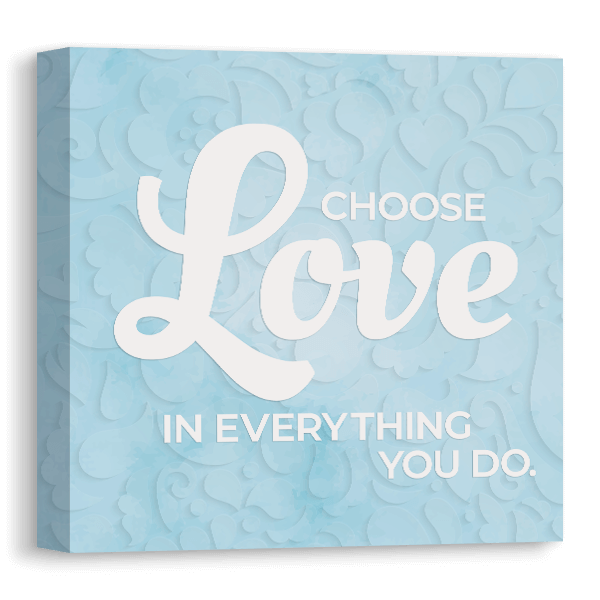Choose Love Canvas Canvas