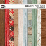Cabin Fever Wood Papers