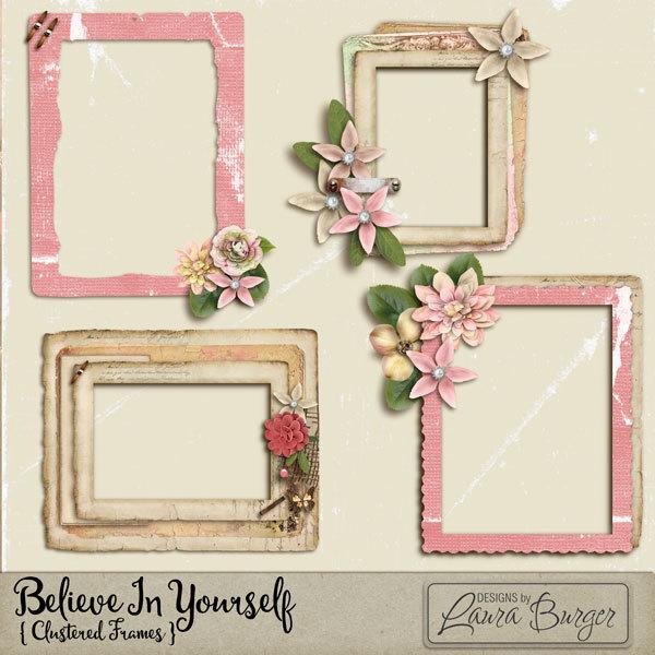 Believe In Yourself Clustered Frames Digital Art - Digital Scrapbooking Kits