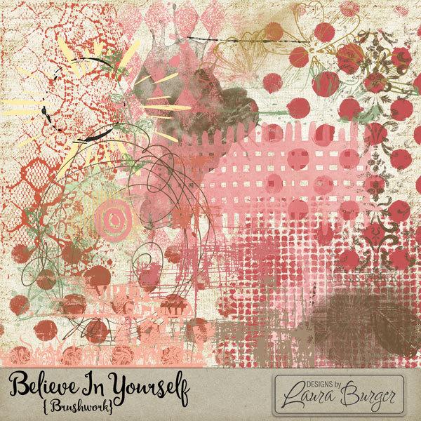 Believe in Yourself Brush Work Digital Art - Digital Scrapbooking Kits