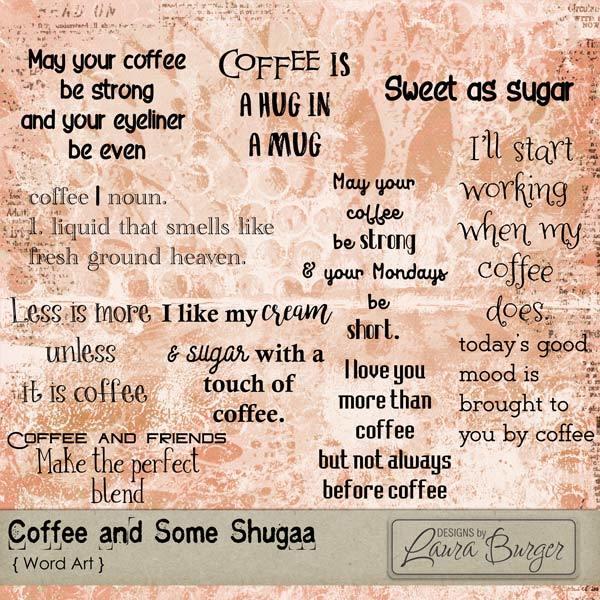 Coffee and Some Shugga Word Arts Digital Art - Digital Scrapbooking Kits