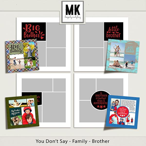 You Don't Say - Family Templates - Brother Digital Art - Digital Scrapbooking Kits