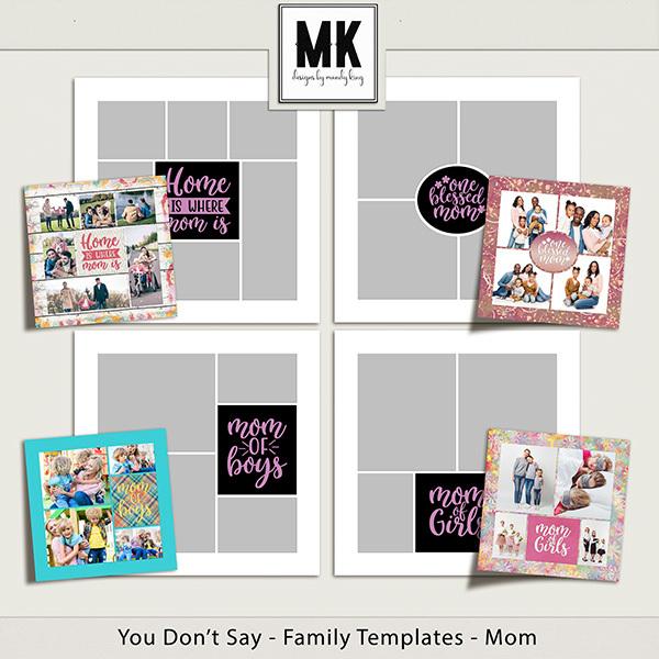 You Don't Say - Family Templates - Mom Digital Art - Digital Scrapbooking Kits