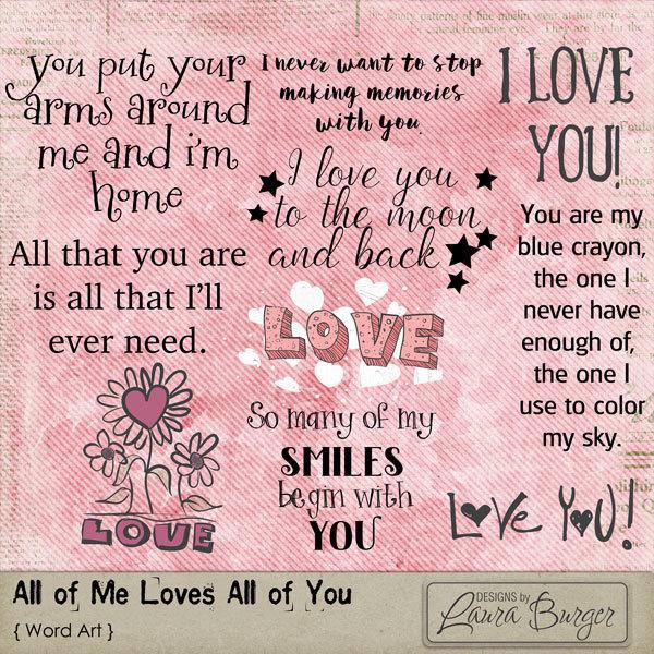 All of Me Loves All of You Word Art Digital Art - Digital Scrapbooking Kits