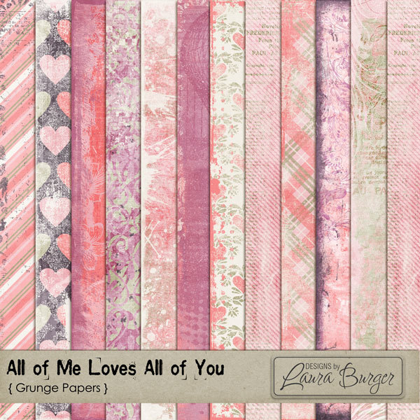 All of Me Loves All of You Grunge Papers Digital Art - Digital Scrapbooking Kits