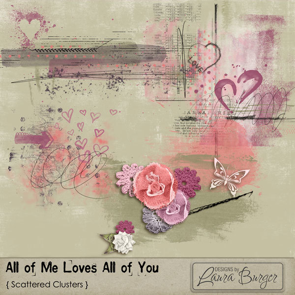 All of Me Loves All of You Scatters Digital Art - Digital Scrapbooking Kits