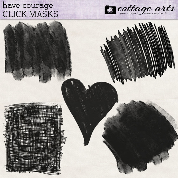 Have Courage Click.Masks Digital Art - Digital Scrapbooking Kits