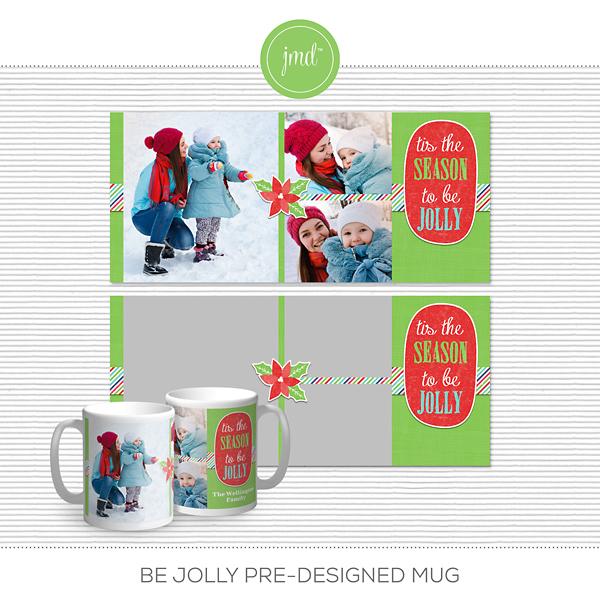 Be Jolly Pre-Designed Mug Digital Art - Digital Scrapbooking Kits