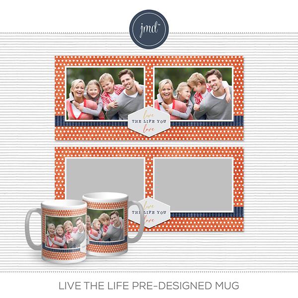 Live the Life Pre-Designed Mug Digital Art - Digital Scrapbooking Kits