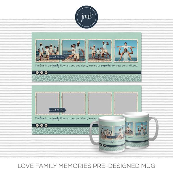 Love Family Memories Pre-designed Mug Digital Art - Digital Scrapbooking Kits