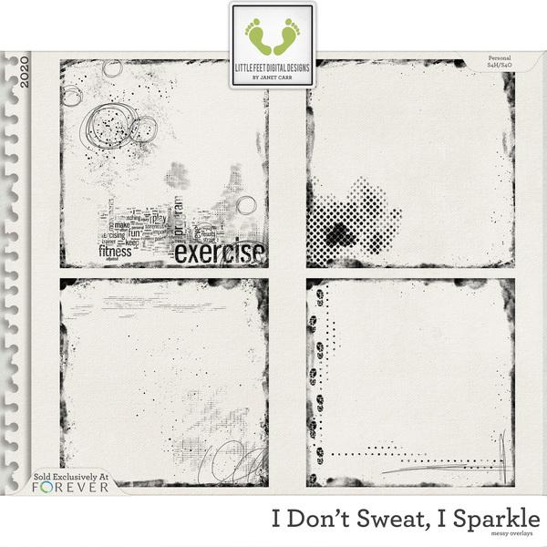 I Don't Sweat I Sparkle Overlays Digital Art - Digital Scrapbooking Kits