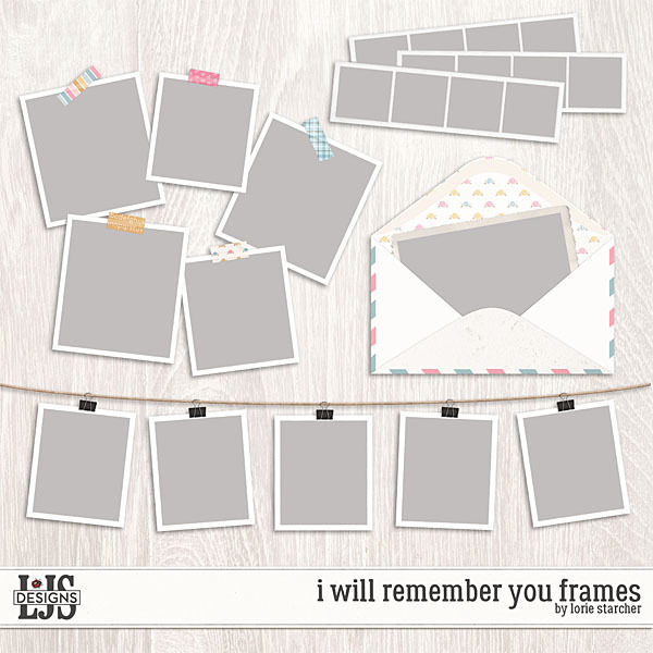 I Will Remember You Frames Digital Art - Digital Scrapbooking Kits
