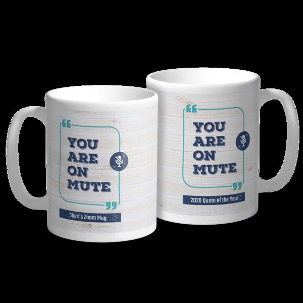 You Are On Mute Mug Mug
